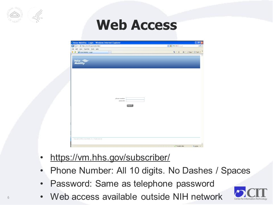 Web Access https://vm.hhs.gov/subscriber/ Phone Number: All 10 digits.