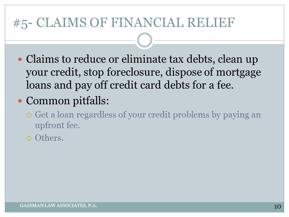 #5- CLAIMS OF FINANCIAL RELIEF GASSMAN LAW ASSOCIATES, P.A.
