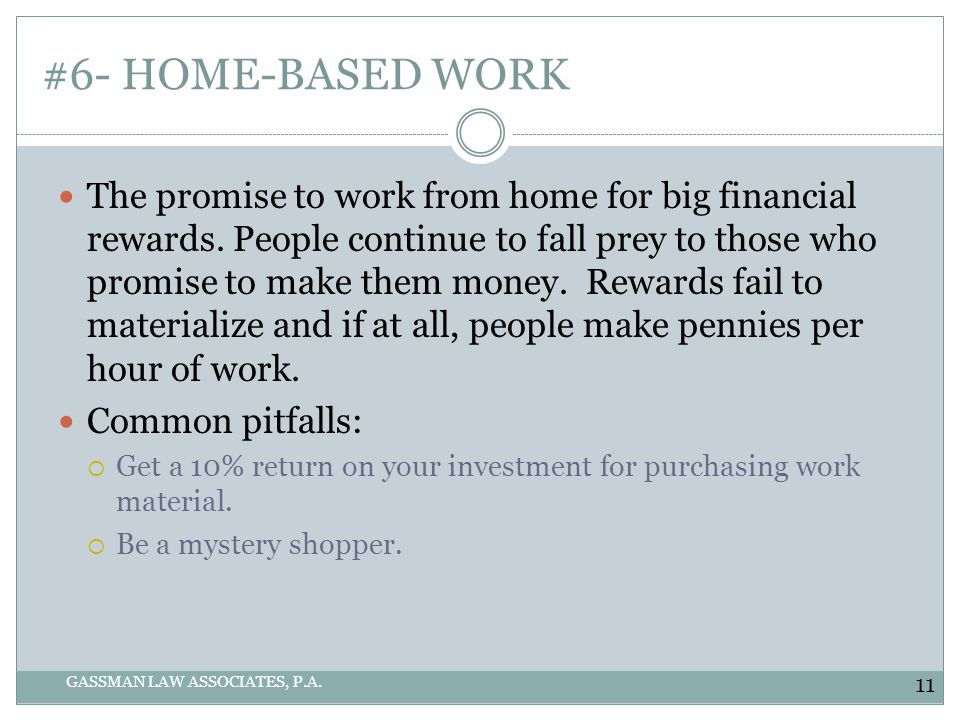 #6- HOME-BASED WORK GASSMAN LAW ASSOCIATES, P.A.