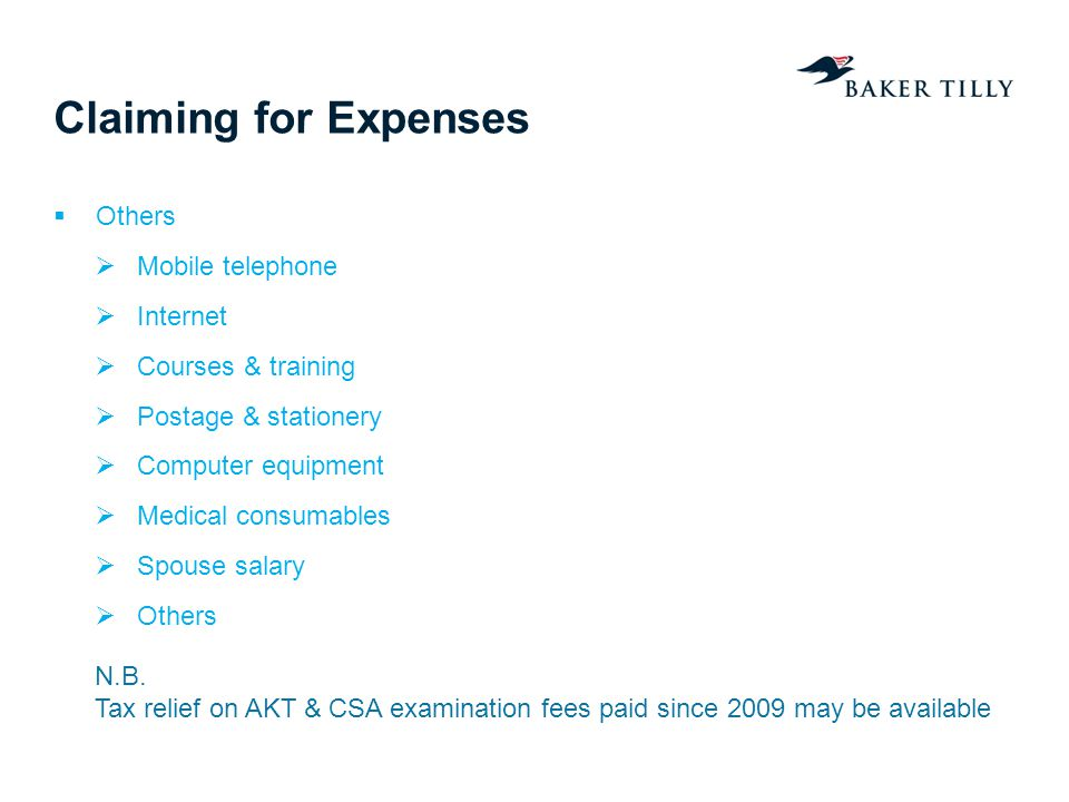 Claiming for Expenses Others Mobile telephone Internet Courses & training Postage & stationery Computer equipment Medical consumables Spouse salary Ot