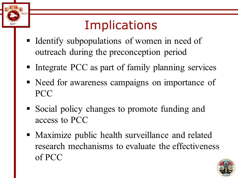 Identify subpopulations of women in need of outreach during the preconception period Integrate PCC as part of family planning services Need for awaren