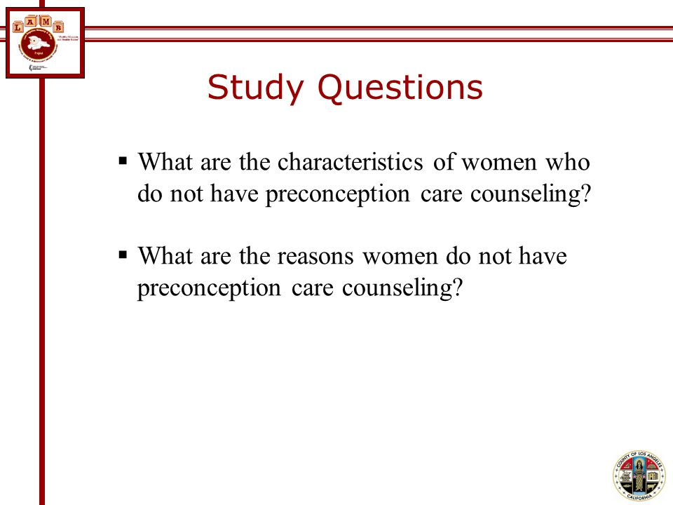 Study Questions What are the characteristics of women who do not have preconception care counseling.