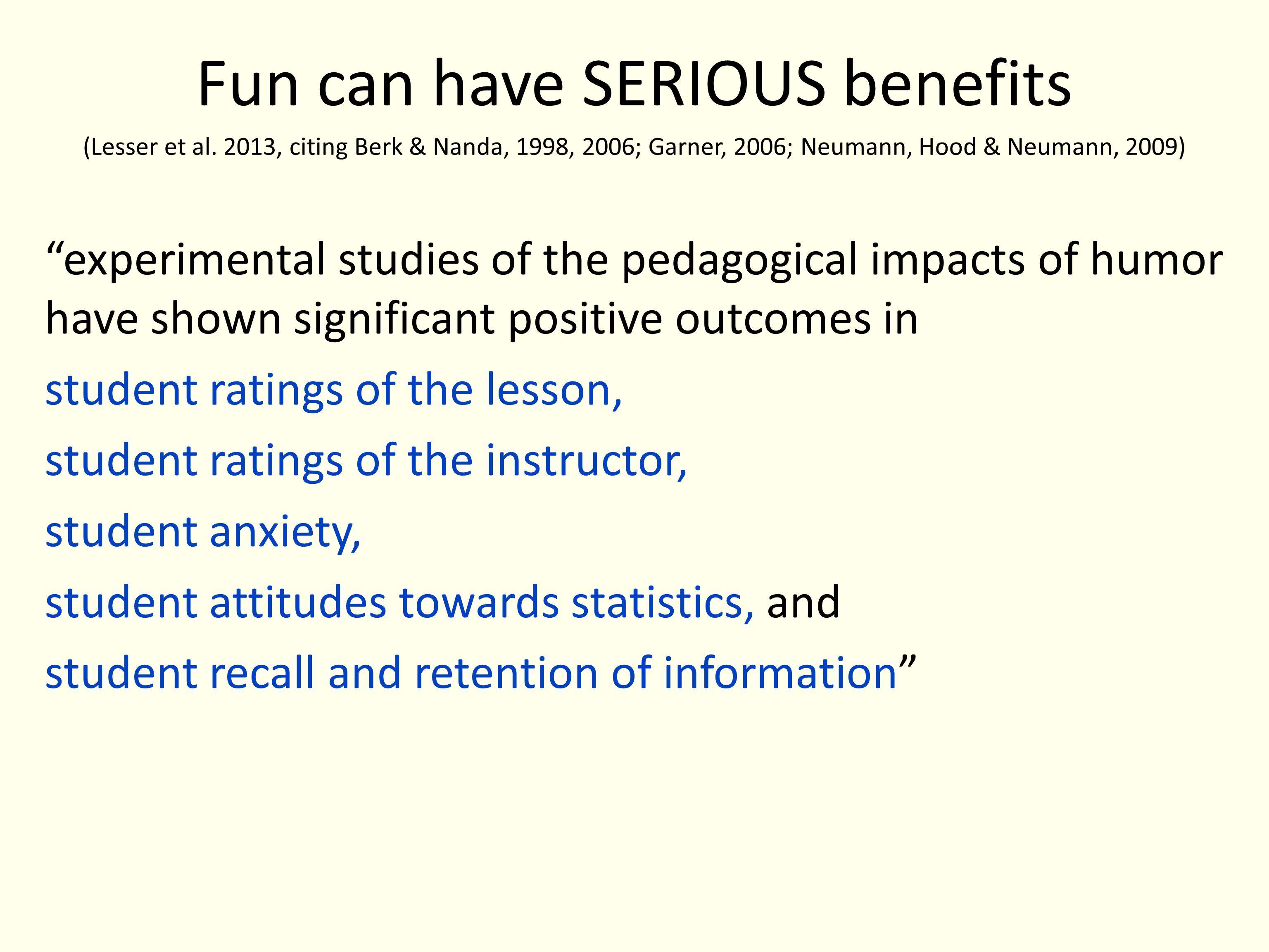 Fun can have SERIOUS benefits (Lesser et al.