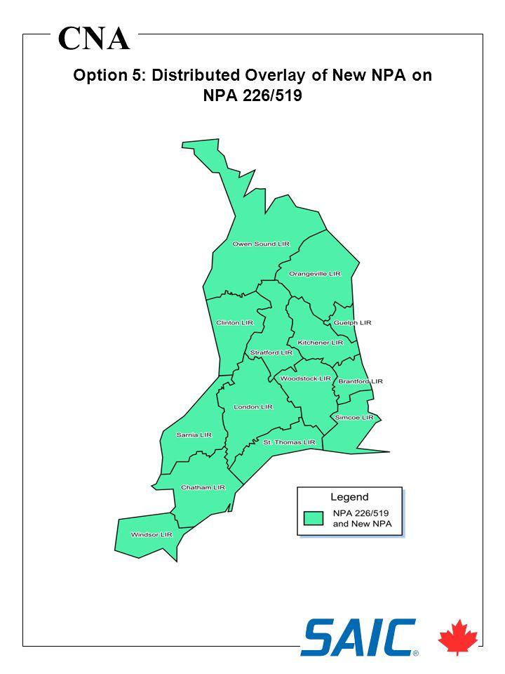 CNA Option 5: Distributed Overlay of New NPA on NPA 226/519