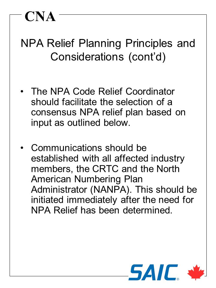 CNA The NPA Code Relief Coordinator should facilitate the selection of a consensus NPA relief plan based on input as outlined below. Communications sh