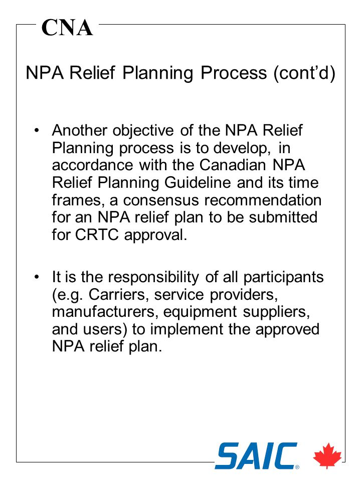 CNA Another objective of the NPA Relief Planning process is to develop, in accordance with the Canadian NPA Relief Planning Guideline and its time fra