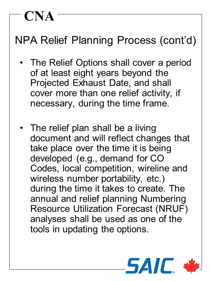 CNA The Relief Options shall cover a period of at least eight years beyond the Projected Exhaust Date, and shall cover more than one relief activity, if necessary, during the time frame.