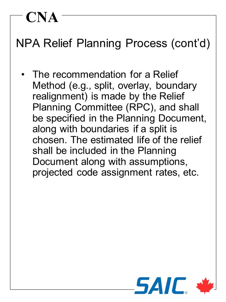 CNA The recommendation for a Relief Method (e.g., split, overlay, boundary realignment) is made by the Relief Planning Committee (RPC), and shall be s