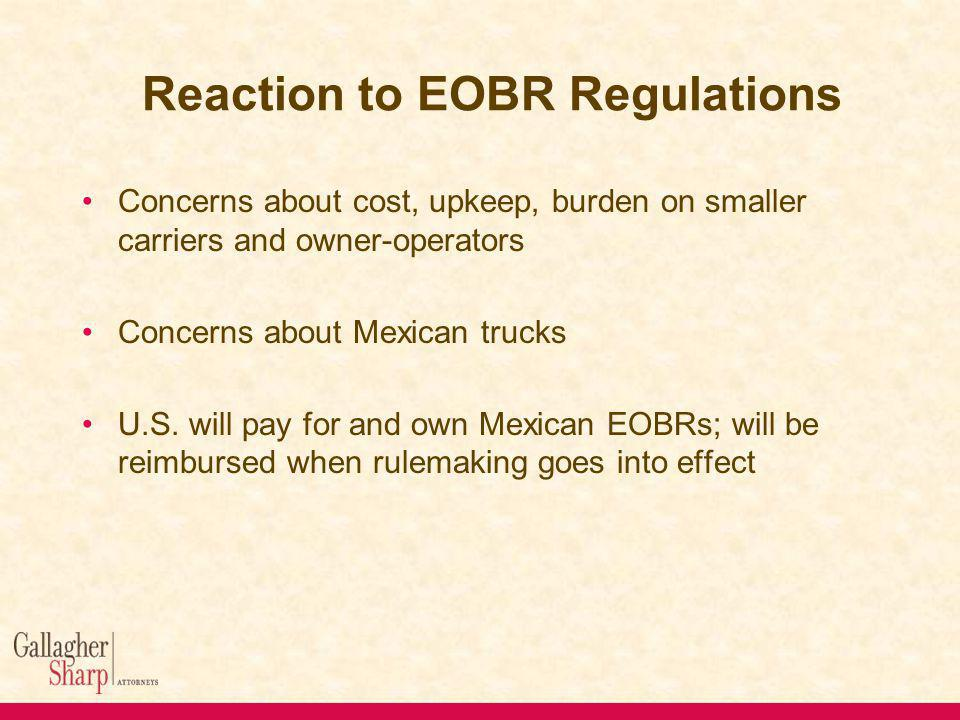 Concerns about cost, upkeep, burden on smaller carriers and owner-operators Concerns about Mexican trucks U.S.