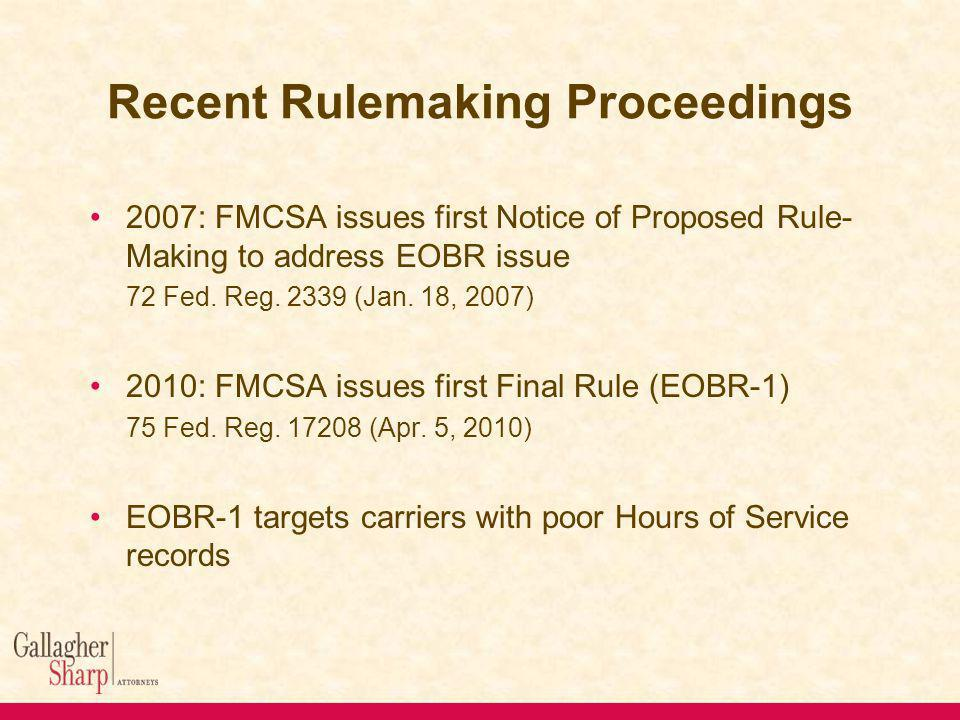Recent Rulemaking Proceedings 2007: FMCSA issues first Notice of Proposed Rule- Making to address EOBR issue 72 Fed.