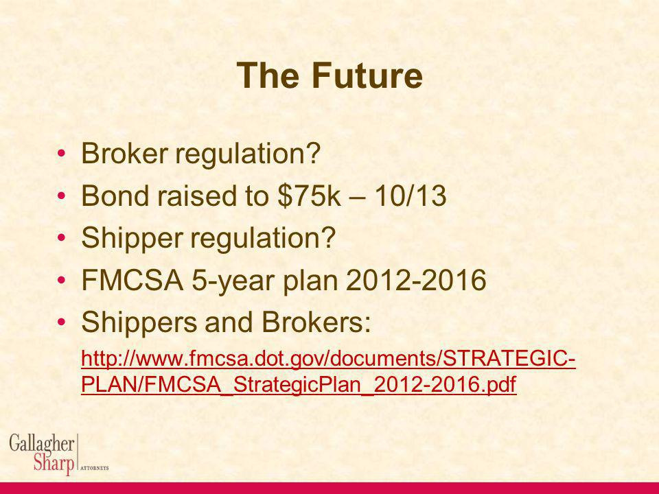 The Future Broker regulation. Bond raised to $75k – 10/13 Shipper regulation.