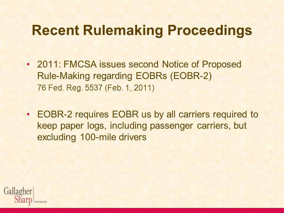Recent Rulemaking Proceedings 2011: FMCSA issues second Notice of Proposed Rule-Making regarding EOBRs (EOBR-2) 76 Fed.