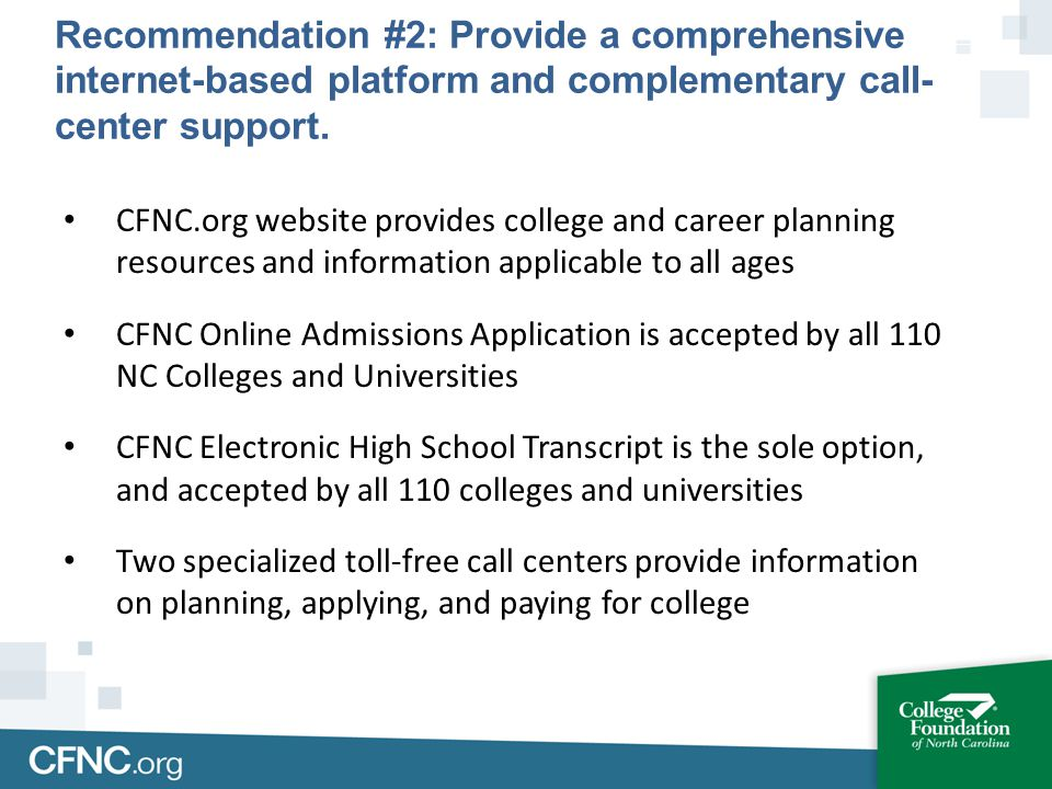 CFNC.org website provides college and career planning resources and information applicable to all ages CFNC Online Admissions Application is accepted