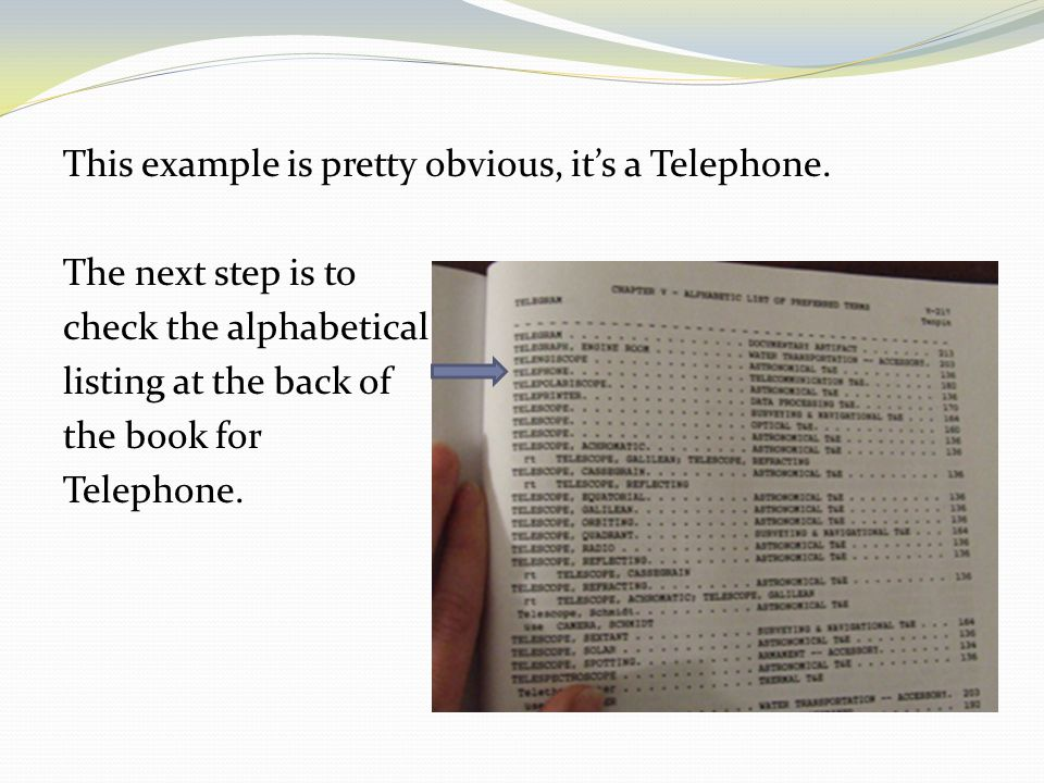 This example is pretty obvious, its a Telephone.