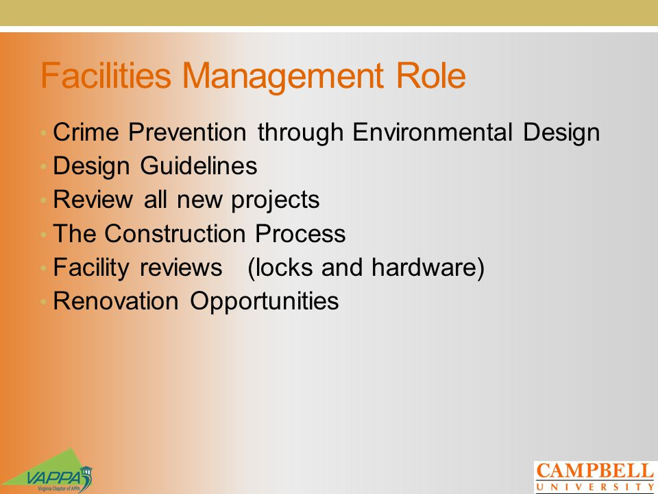 Facilities Management Role Crime Prevention through Environmental Design Design Guidelines Review all new projects The Construction Process Facility r