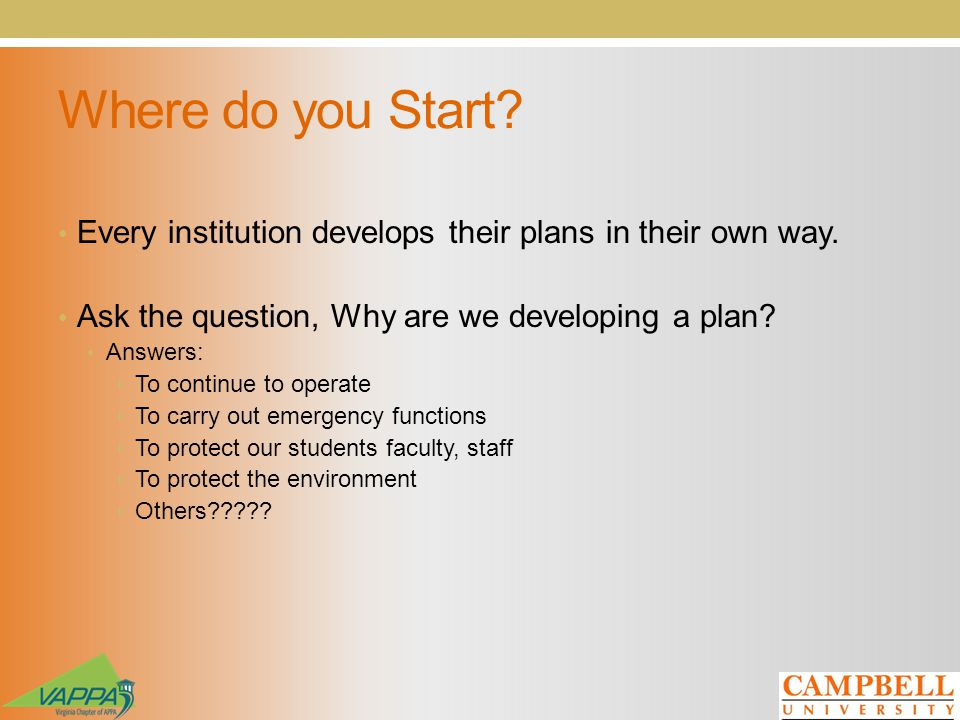 Where do you Start. Every institution develops their plans in their own way.