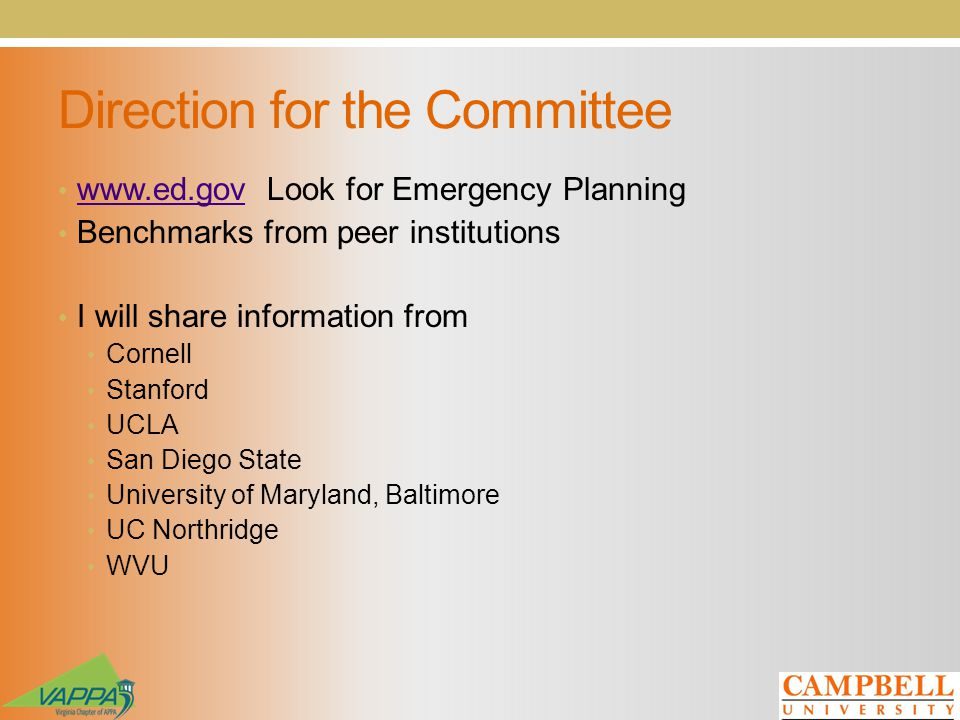 Direction for the Committee www.ed.gov Look for Emergency Planning www.ed.gov Benchmarks from peer institutions I will share information from Cornell Stanford UCLA San Diego State University of Maryland, Baltimore UC Northridge WVU