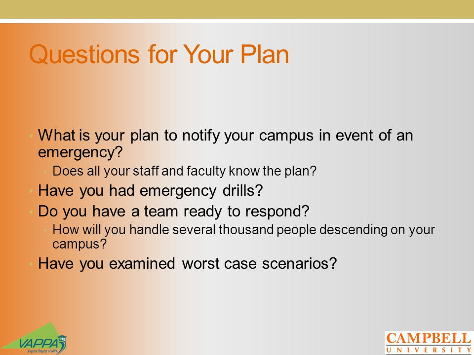 Questions for Your Plan What is your plan to notify your campus in event of an emergency.