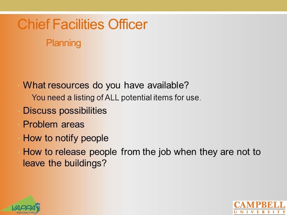 Chief Facilities Officer Planning What resources do you have available.