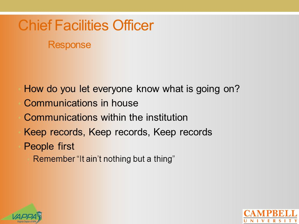 Chief Facilities Officer Response How do you let everyone know what is going on.