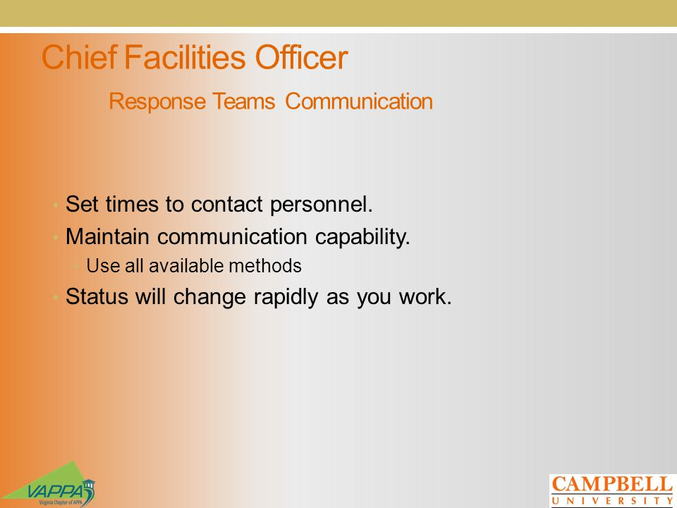 Chief Facilities Officer Response Teams Communication Set times to contact personnel.