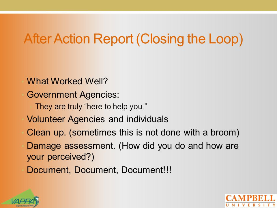 After Action Report (Closing the Loop) What Worked Well.