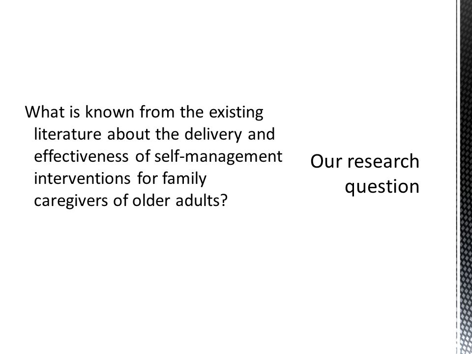 What is known from the existing literature about the delivery and effectiveness of self-management interventions for family caregivers of older adults