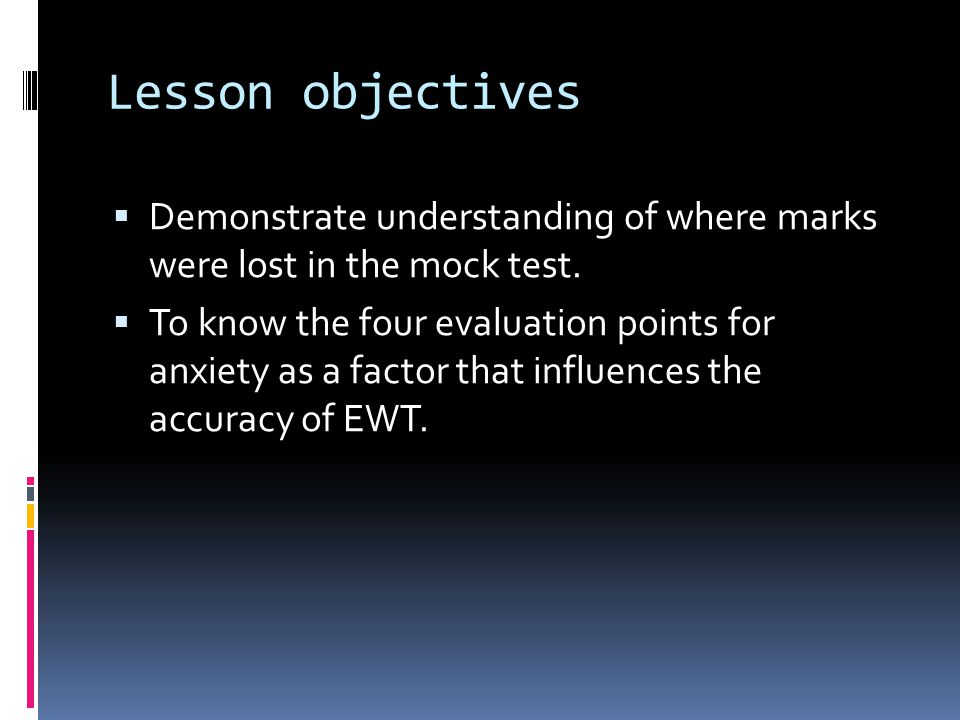 Lesson objectives Demonstrate understanding of where marks were lost in the mock test.