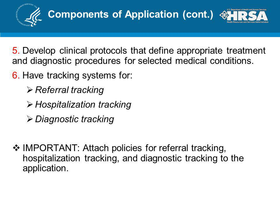 Components of Application (cont.) 5. Develop clinical protocols that define appropriate treatment and diagnostic procedures for selected medical condi