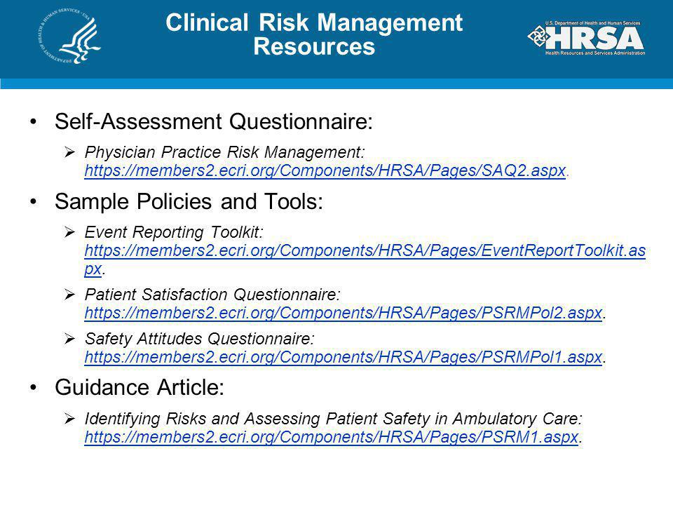 Clinical Risk Management Resources Self-Assessment Questionnaire: Physician Practice Risk Management: https://members2.ecri.org/Components/HRSA/Pages/