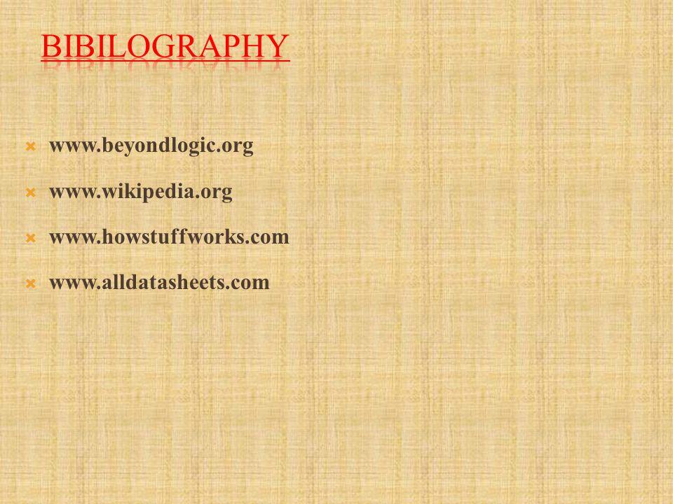 www.beyondlogic.org www.wikipedia.org www.howstuffworks.com www.alldatasheets.com