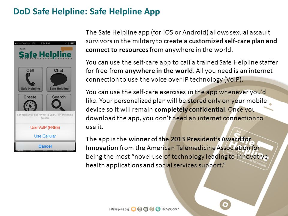 DoD Safe Helpline: Safe Helpline App You can use the self-care exercises in the app whenever youd like.