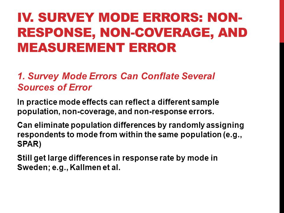 IV. SURVEY MODE ERRORS: NON- RESPONSE, NON-COVERAGE, AND MEASUREMENT ERROR 1.