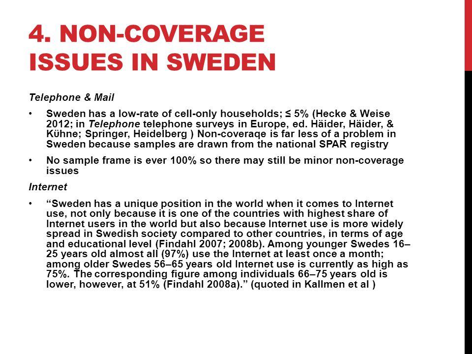 SPAR – NATIONAL SWEDISH POPULATION REGISTRY Statens personadressregister, SPAR includes all persons who are registered as resident in Sweden.