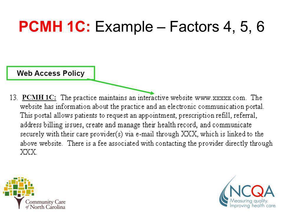 PCMH 1C: Example – Factors 4, 5, 6 PCMH 1C: