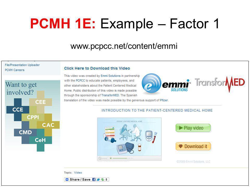 PCMH 1E: Example – Factor 1 www.pcpcc.net/content/emmi