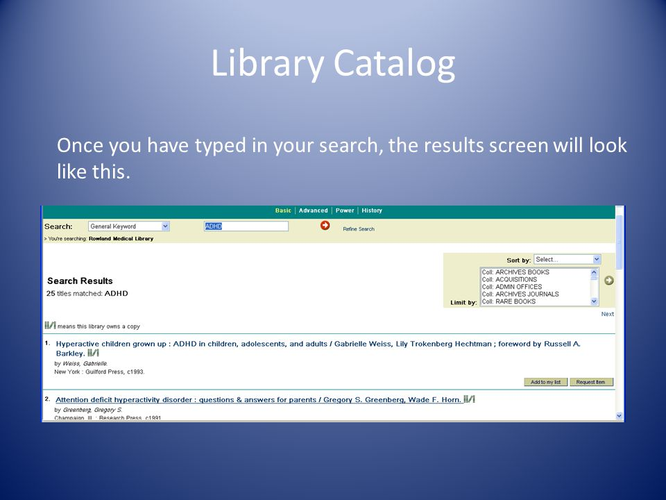 Library Catalog Once you have typed in your search, the results screen will look like this.