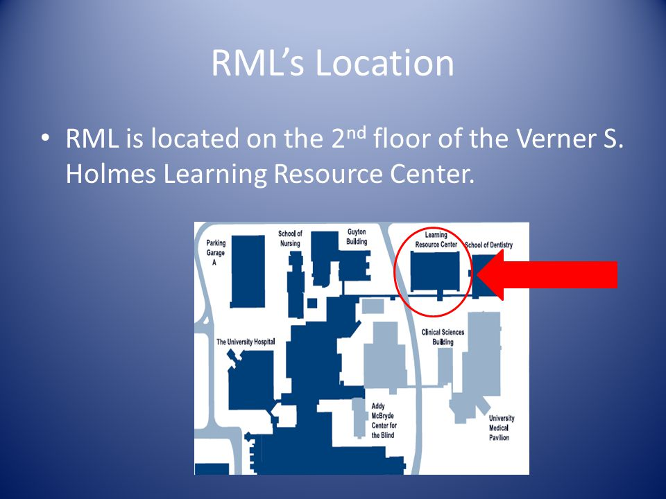 RMLs Location RML is located on the 2 nd floor of the Verner S. Holmes Learning Resource Center.