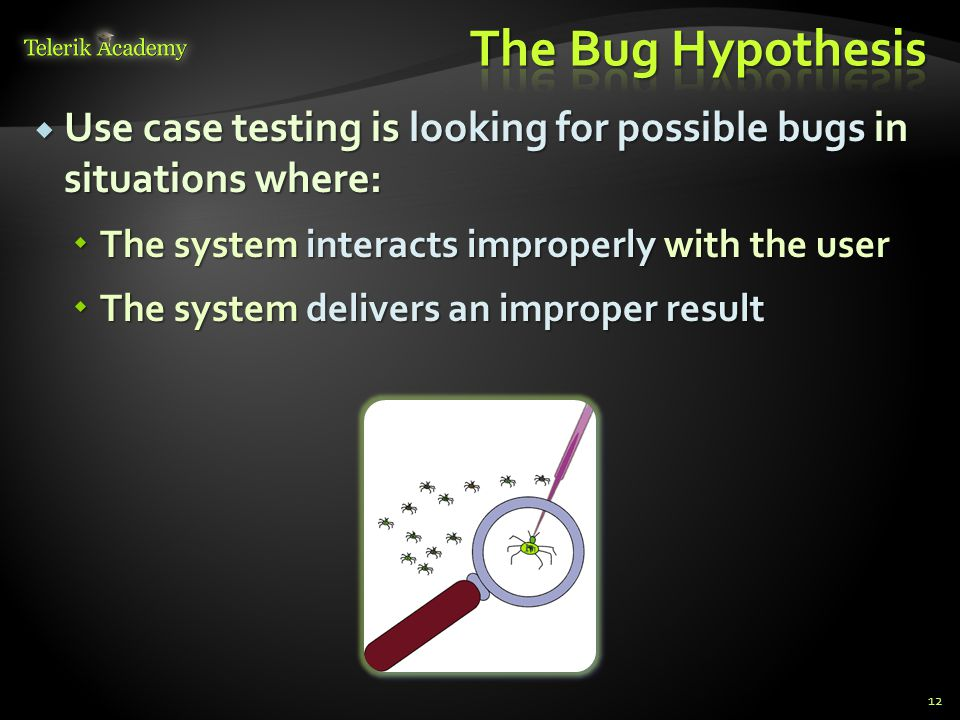 Use case testing is looking for possible bugs in situations where: Use case testing is looking for possible bugs in situations where: The system inter