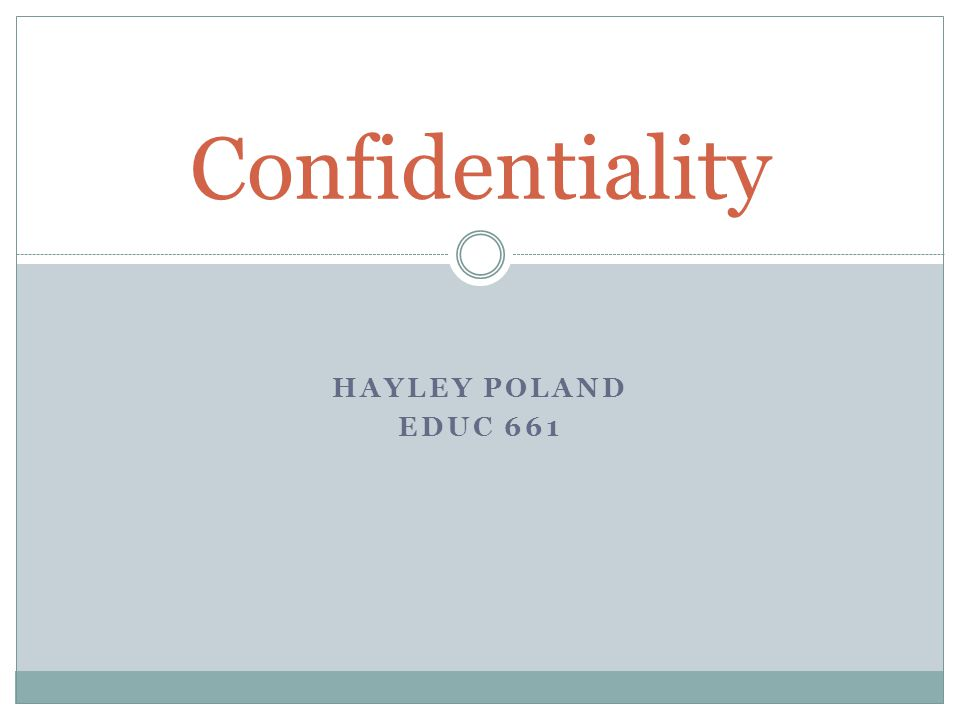 HAYLEY POLAND EDUC 661 Confidentiality