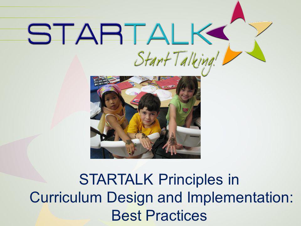 STARTALK Principles in Curriculum Design and Implementation: Best Practices