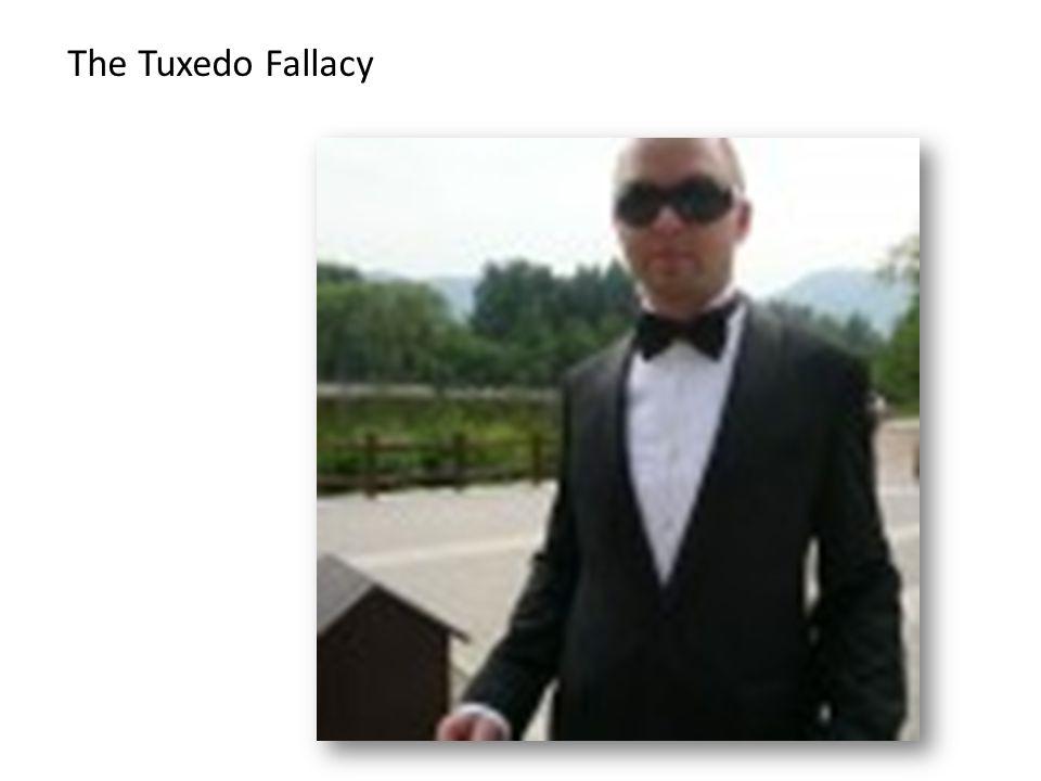 The Tuxedo Fallacy