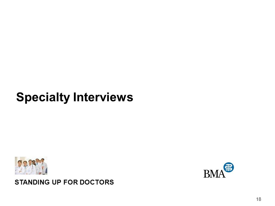 Specialty Interviews 18 STANDING UP FOR DOCTORS