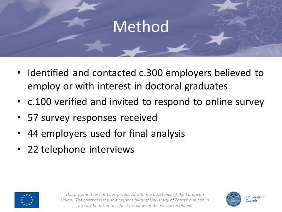 Method This presentation has been produced with the assistance of the European Union. The content is the sole responsibility of University of Zagreb a