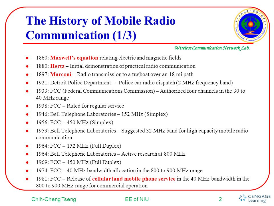 Wireless Communication Network Lab. The History of Mobile Radio Communication (1/3) 1860: Maxwells equation relating electric and magnetic fields 1880