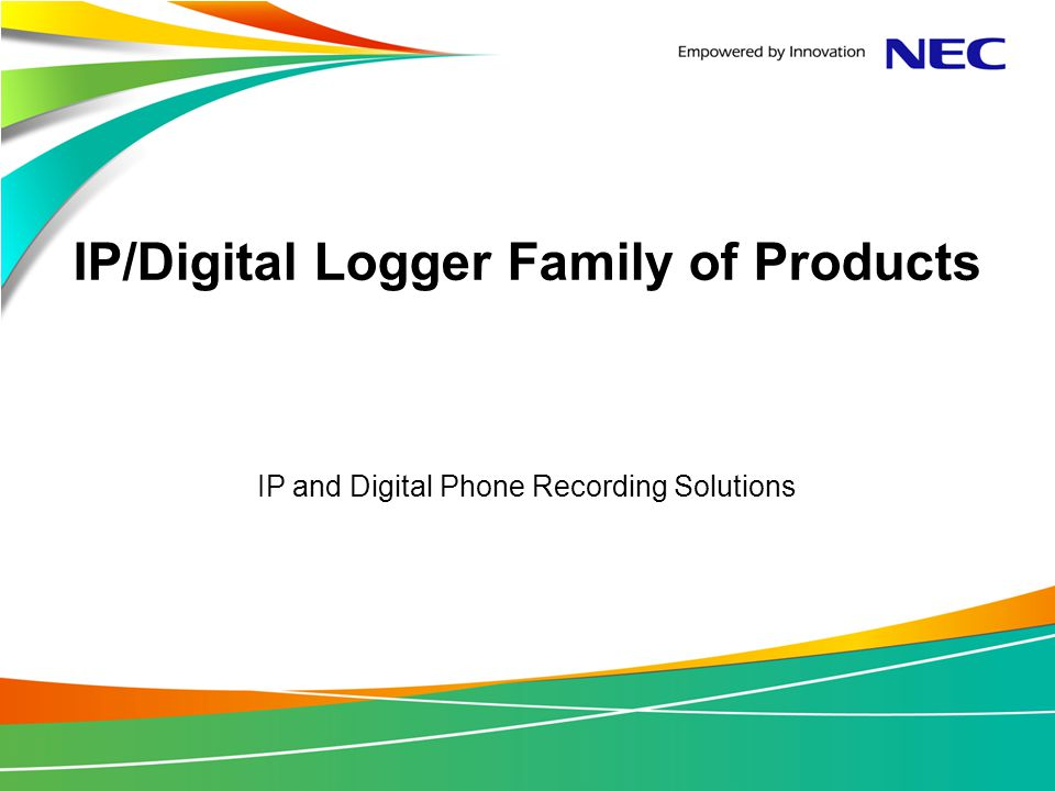 IP/Digital Logger Family of Products IP and Digital Phone Recording Solutions