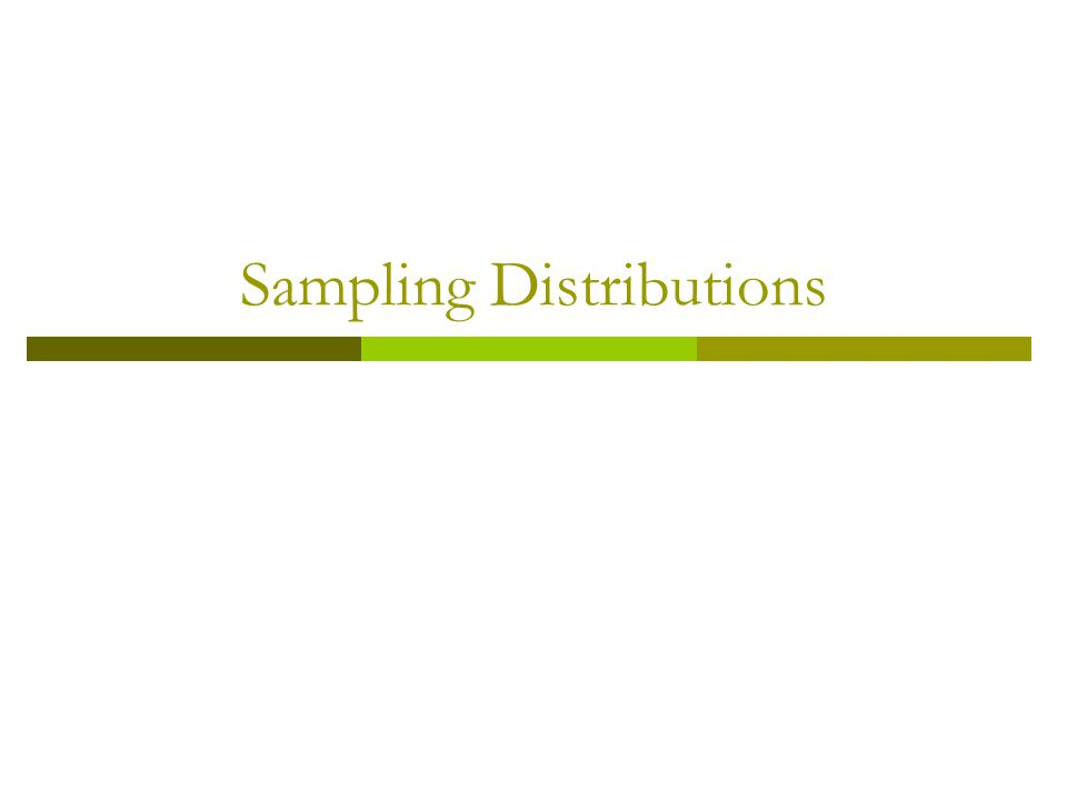 Properties of the Sampling Distribution of x
