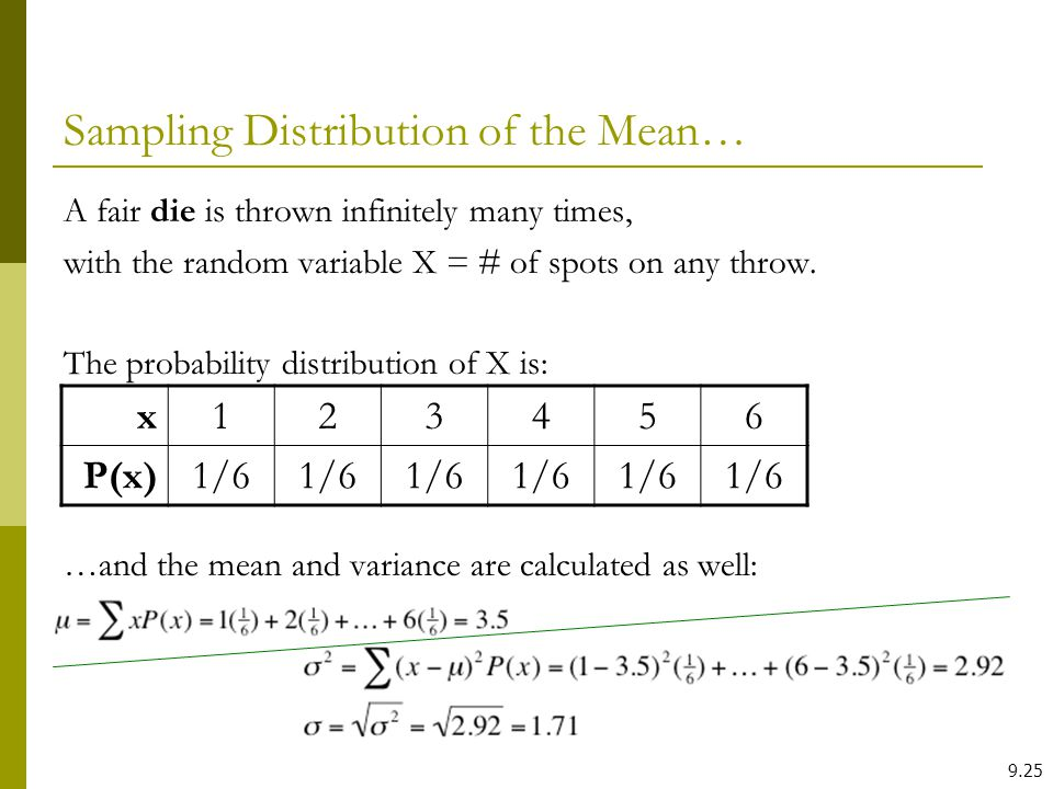 A fair die is thrown infinitely many times, with the random variable X = # of spots on any throw. The probability distribution of X is: …and the mean