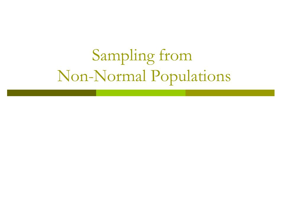 Sampling from Non-Normal Populations