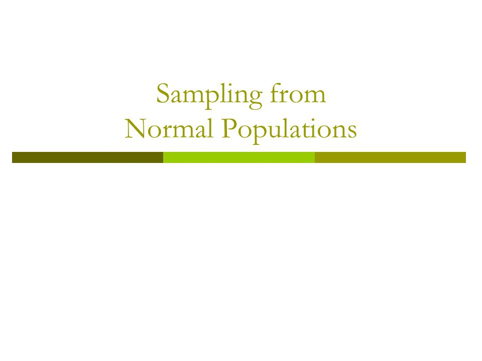Central Tendency Dispersion Sampling with replacement Population Distribution Sampling Distribution n =30 X = 1.8 n = 4 X = 5 m = 50 s = 10 X m X = 50 - X Sampling from Non-Normal Populations
